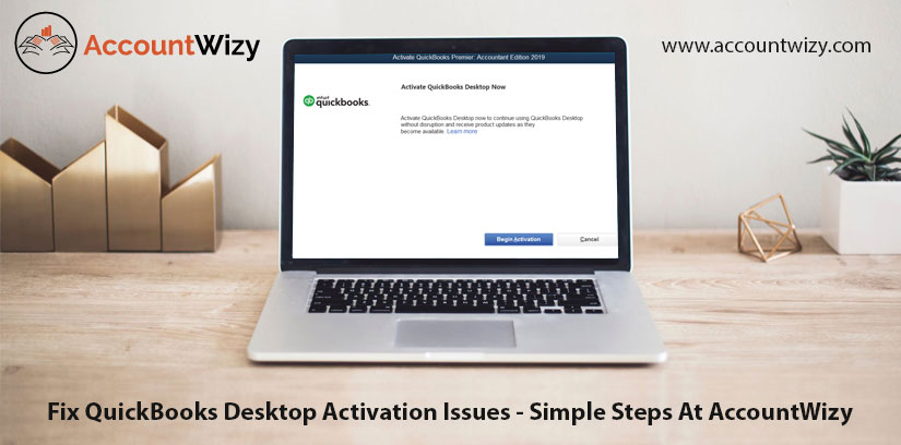Fix-QuickBooks-Desktop-Activation-Issues---Simple-Steps-At-AccountWizy