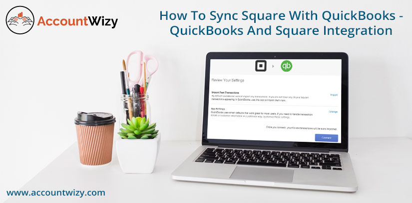 Square QuickBooks Integration, Sync & Connect (Steps)