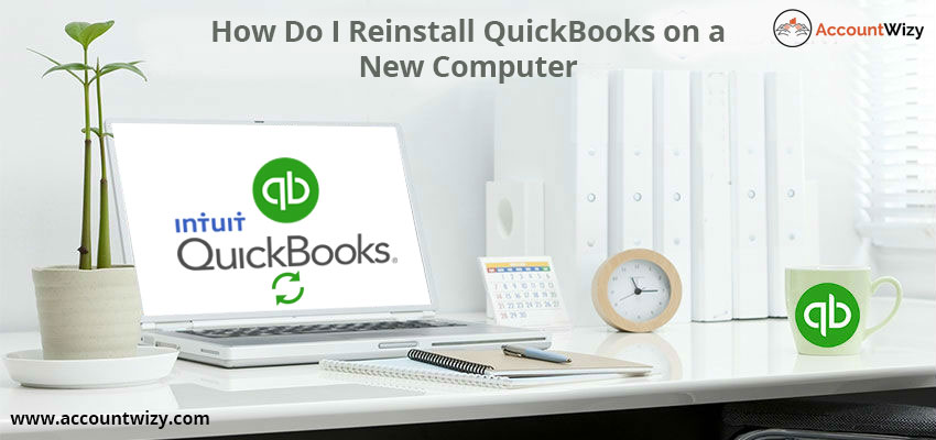 How Do I Reinstall QuickBooks on a New Computer
