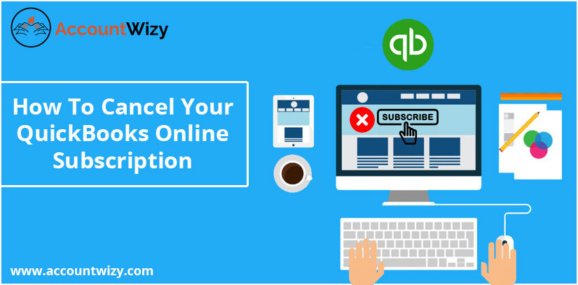 How To Cancel your QuickBooks online subscription