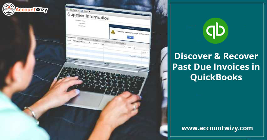 Discover & Recover Past Due Invoices in QuickBooks