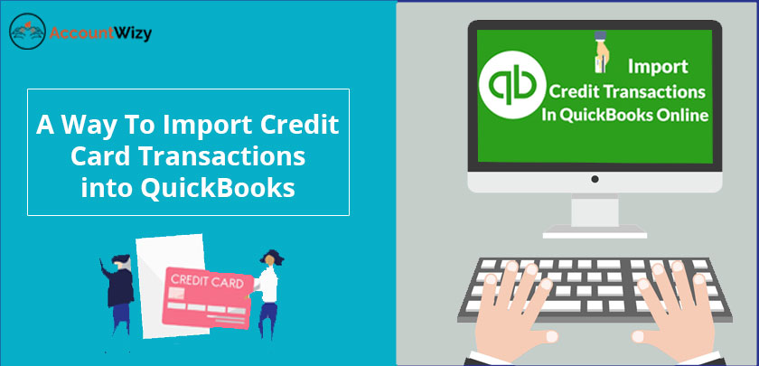 A way to Import Credit Card Transactions into QuickBooks