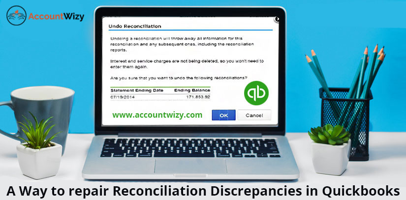A Way to repair Reconciliation Discrepancies in Quickbooks