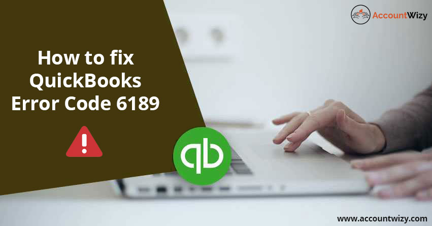 How to fix QuickBooks Error Code 6189