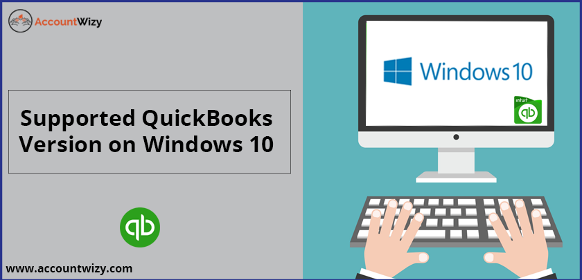 Supported QuickBooks Version on Windows 10 - accountwizy com