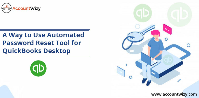 A Way to Use Automated Password Reset Tool for QuickBooks Desktop