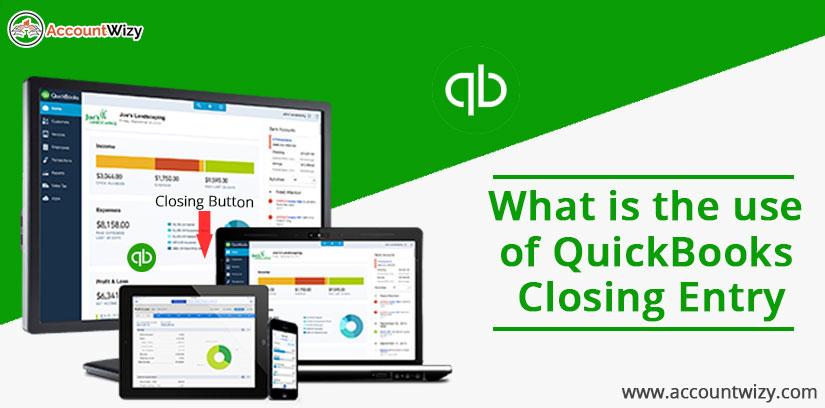 What is the use of QuickBooks closing Entry