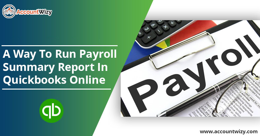 A Way to run payroll summary report in quickbooks online
