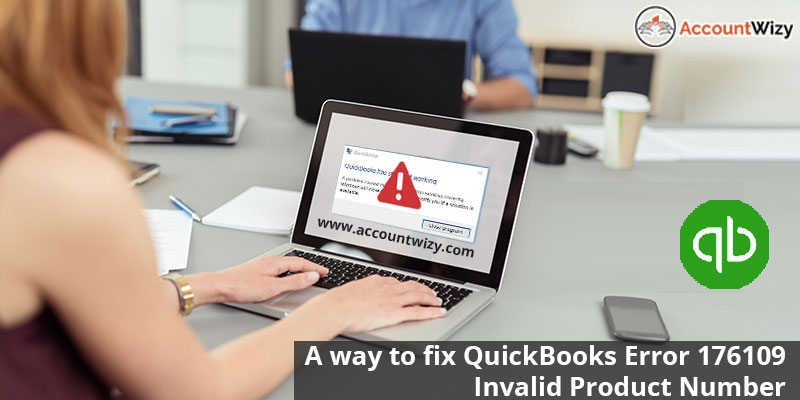 A way to fix QuickBooks Error 176109 – Invalid Product Number