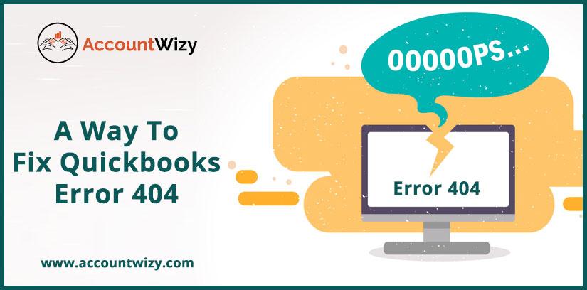 A Way To Fix Quickbooks Error 404