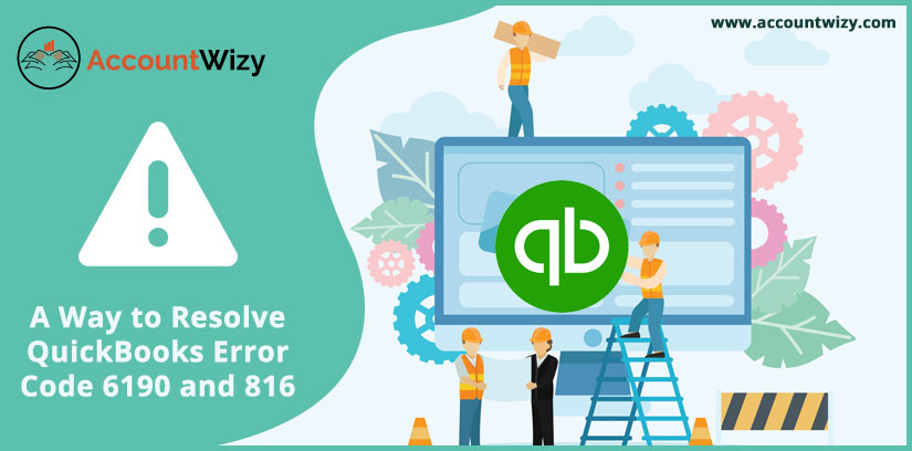 A Way to Resolve QuickBooks Error Code 6190 and 816