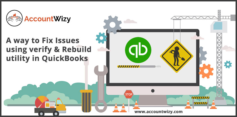 A way to Fix Issues using verify & Rebuild utility in QuickBooks