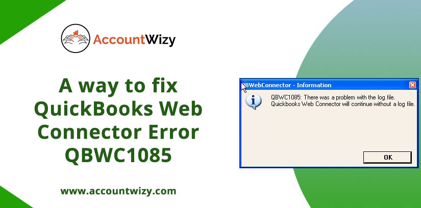 A way to fix QuickBooks Web Connector Error QBWC1085