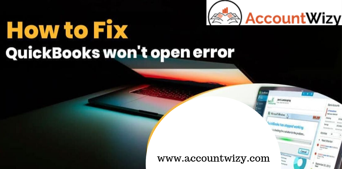 How to Fix QuickBooks Won't Open Error