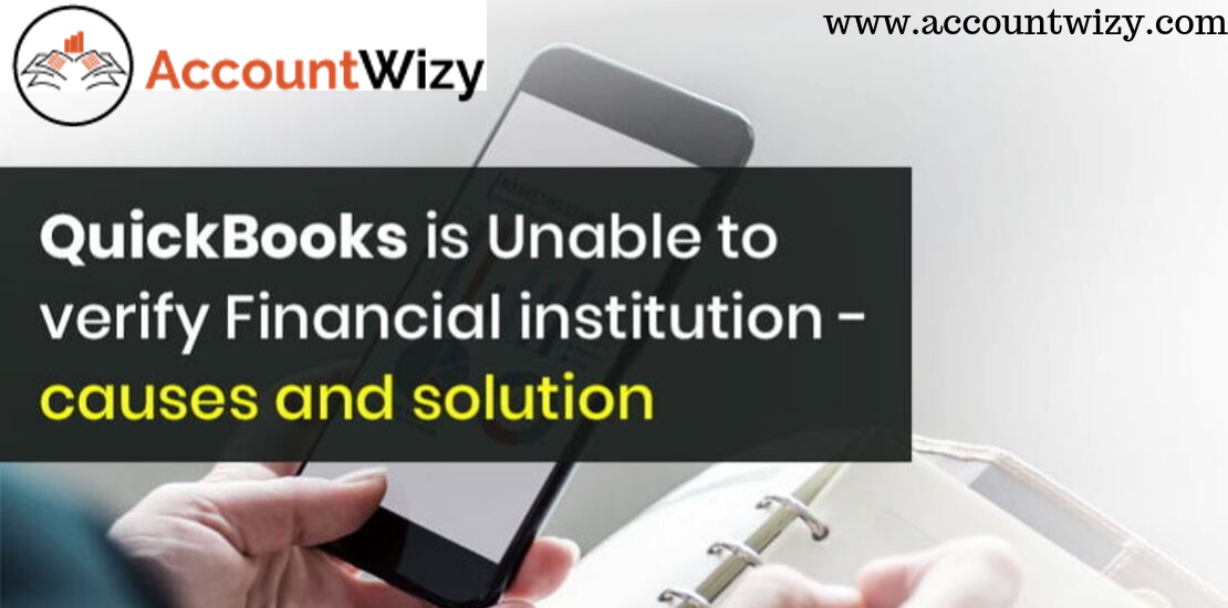 QuickBooks Unable To Verify Financial Institution- solution and Causes