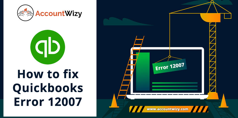 How to fix Quickbooks Error 12007