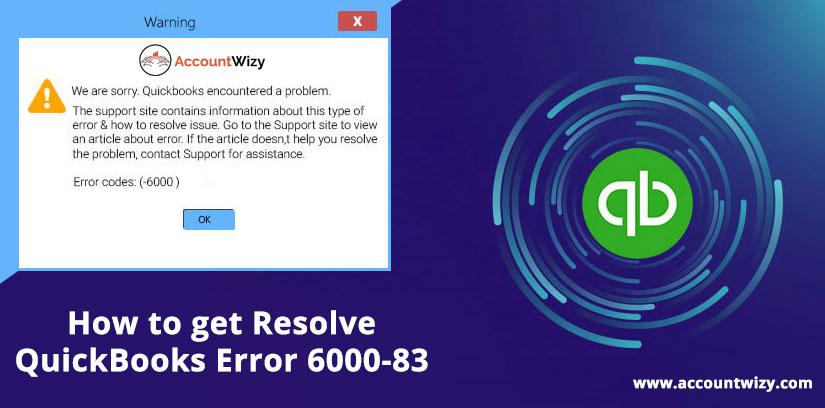 How to get Resolve QuickBooks Error 6000-83
