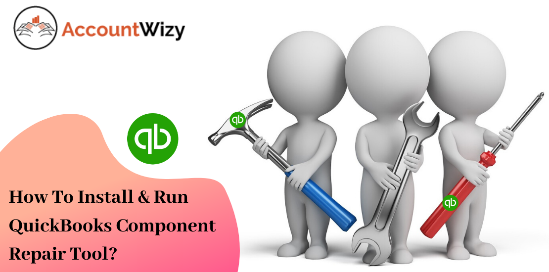 How To Install & Run QuickBooks Component Repair Tool_