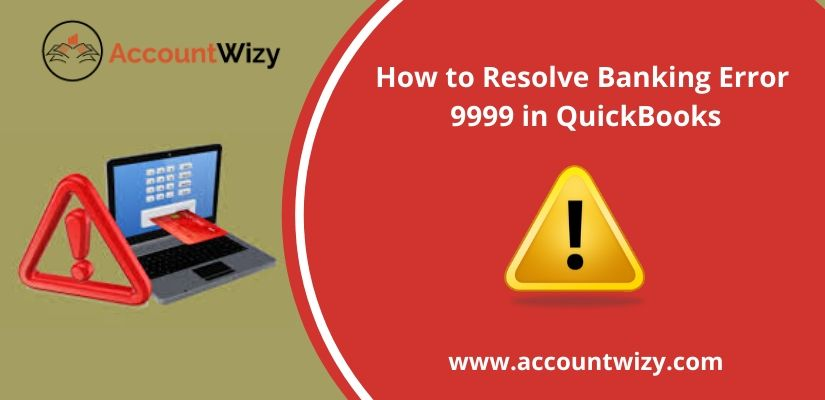 How to Resolve Banking Error 9999 in QuickBooks