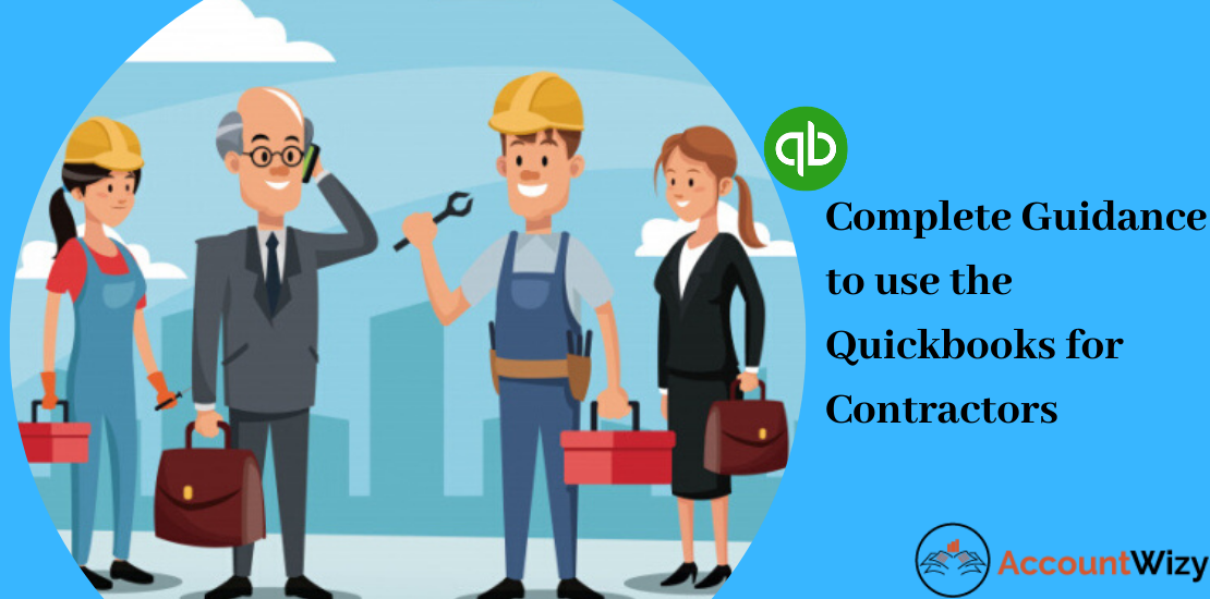 Complete Guidance to use the Quickbooks for Contractors