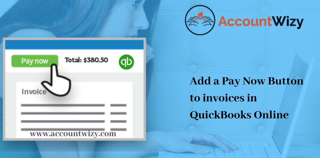 How to add a Pay Now Button to invoices in QuickBooks Online