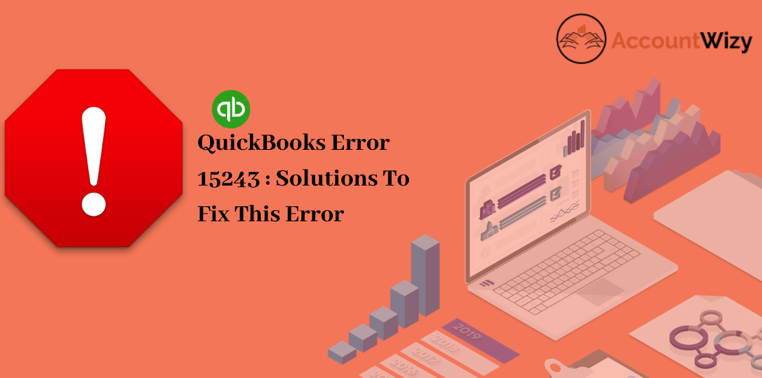QuickBooks Error 15243 _ Solutions To Fix This Error