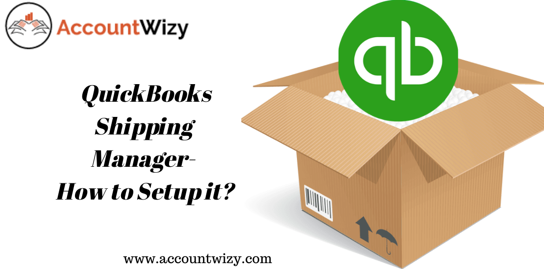 QuickBooks Shipping Manager- How to Setup it?