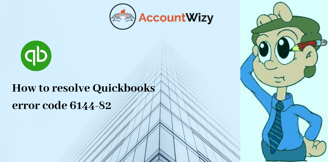 How to resolve Quickbooks error code 6144-82
