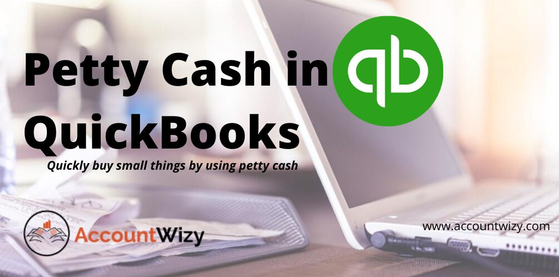 petty cash in QuickBooks