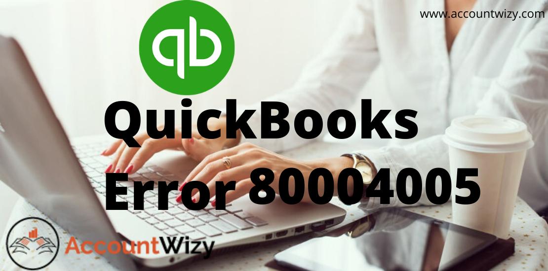 QuickBooks error 80004005