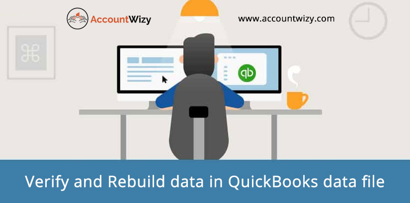 Verify and Rebuild data in QuickBooks data file