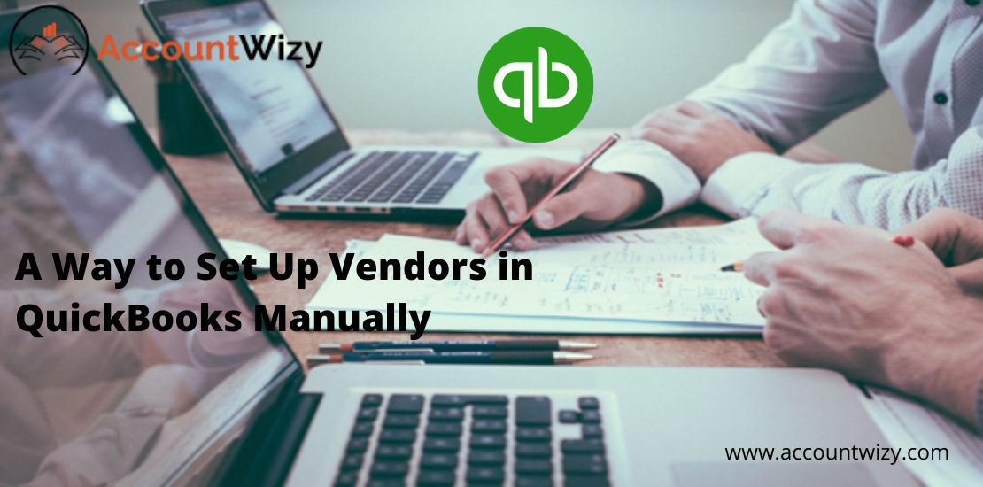 A Way to Set Up Vendors in QuickBooks Manually