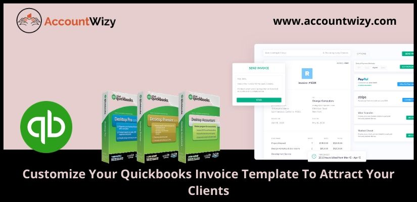 Customize Your Quickbooks Invoice Template To Attract Your Clients