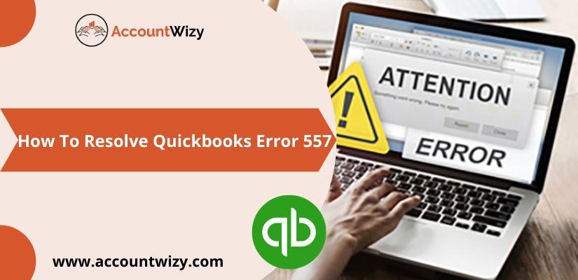 How To Resolve Quickbooks Error 557