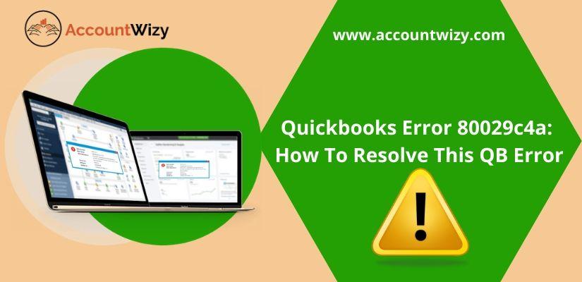 Quickbooks Error 80029c4a: How To Resolve This QB Error