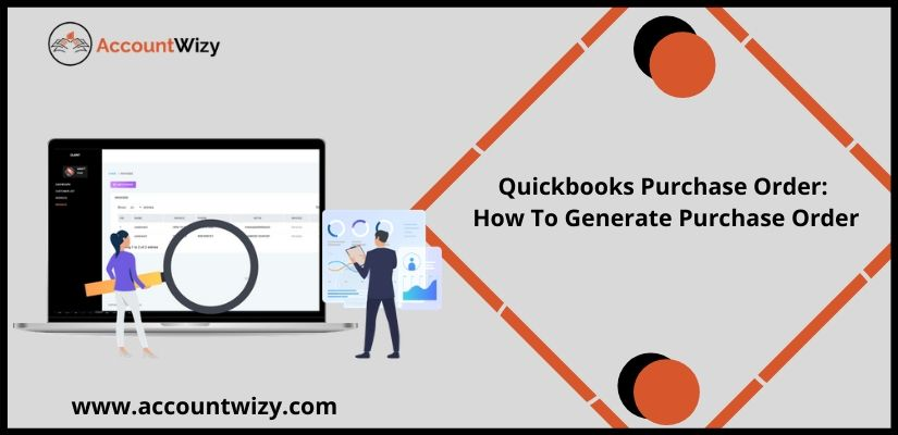 Quickbooks Purchase Order: How To Generate Purchase Order