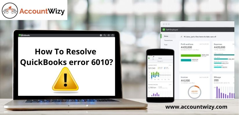 How To Resolve QuickBooks error 6010