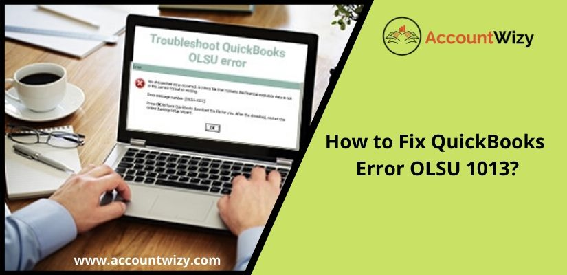 How to Fix QuickBooks Error OLSU 1013?