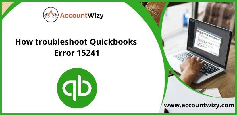 How troubleshoot Quickbooks Error 15241