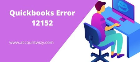 QuickBooks Error 12152: Cause and Steps to Fix Error