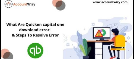 What Are Quicken capital one download error: & Steps To Resolve Error