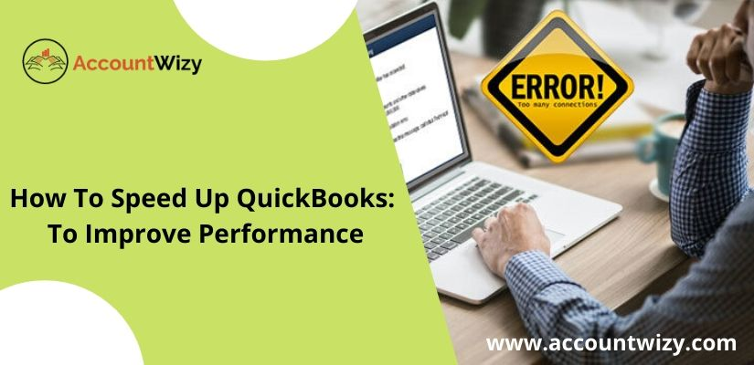 How To Speed Up QuickBooks: To Improve Performance