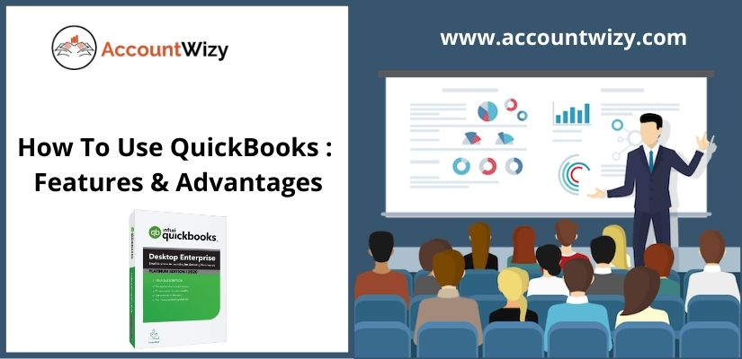 How To Use QuickBooks: Features & Advantages