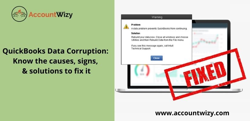 QuickBooks Data Corruption: Know the causes, signs, & solutions to fix it