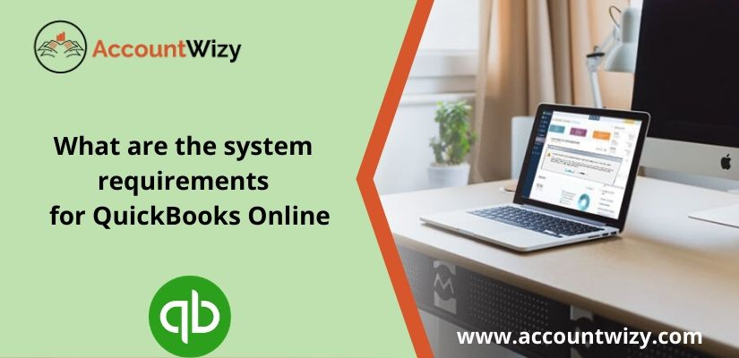 What are the system requirements for QuickBooks Online