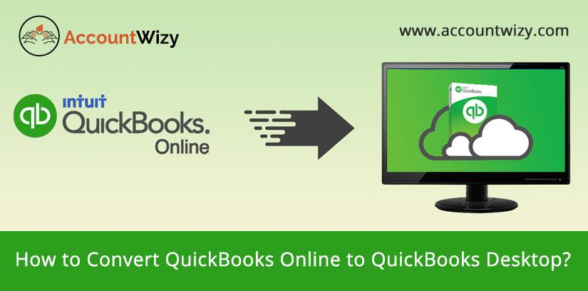How to Convert QuickBooks Online to QuickBooks Desktop?