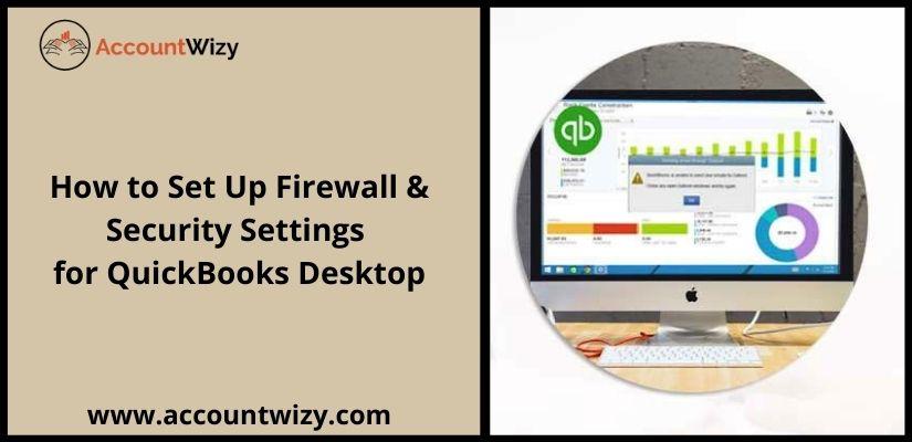 How to Set Up Firewall & Security Settings for QuickBooks Desktop