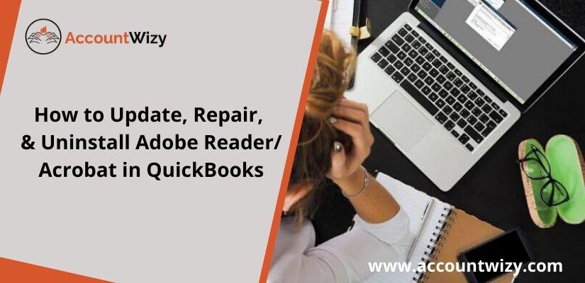How to Update, Repair, & Uninstall Adobe Reader/Acrobat in QuickBooks