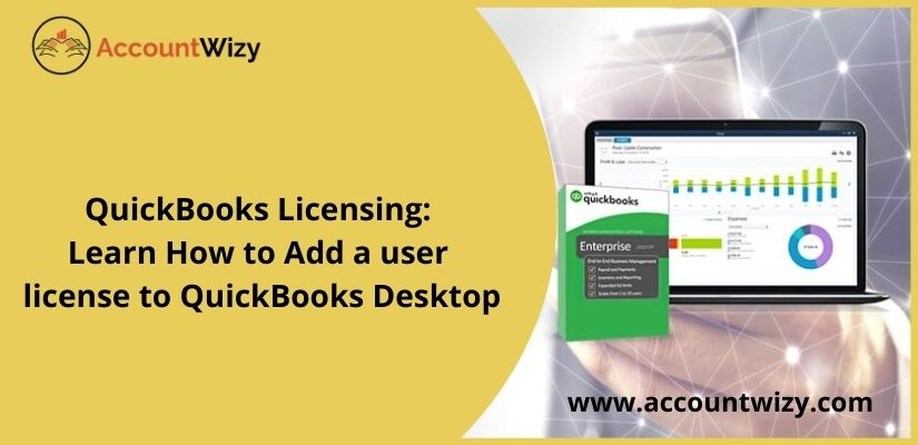 QuickBooks Licensing: Learn How to Add a user license to QuickBooks Desktop
