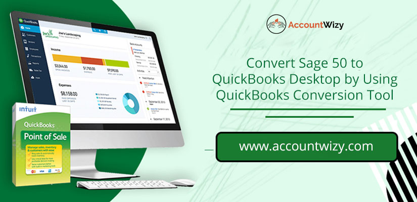 Convert Sage 50 to QuickBooks Desktop by Using QuickBooks Conversion Tool